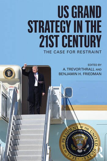US Grand Strategy in the 21st Century The Case For Restraint book cover