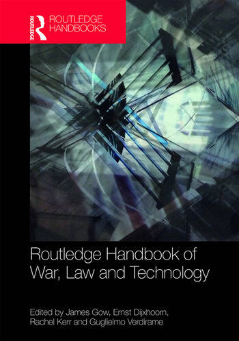 Routledge Handbook of War, Law and Technology book cover