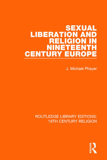 Sexual Liberation and Religion in Nineteenth Century Europe book cover