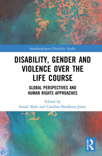 Disability, Gender and Violence over the Life Course Global Perspectives and Human Rights Approaches book cover