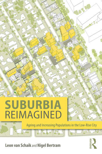 Suburbia Reimagined Ageing and Increasing Populations in the Low-Rise City book cover