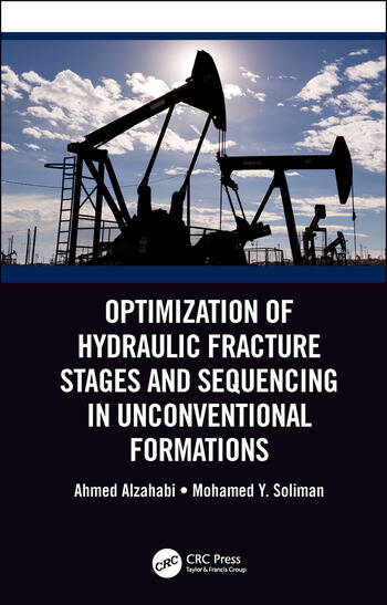 Optimization of Hydraulic Fracture Stages and Sequencing in Unconventional Formations book cover