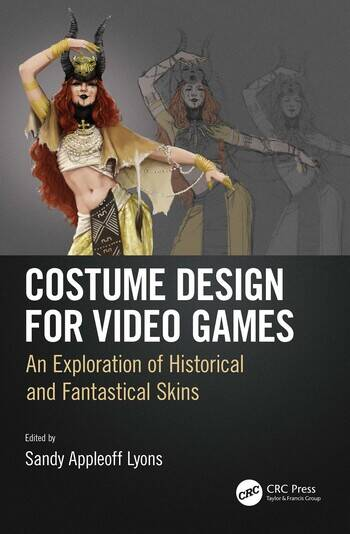 Costume Design for Video Games An Exploration of Historical and Fantastical Skins book cover
