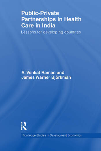 Public-Private Partnerships in Health Care in India Lessons for developing countries book cover