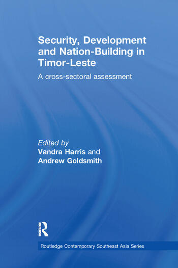 Security, Development and Nation-Building in Timor-Leste A Cross-sectoral Assessment book cover