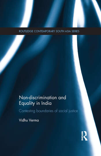 Non-discrimination and Equality in India Contesting Boundaries of Social Justice book cover