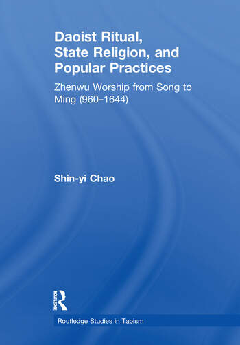Daoist Ritual, State Religion, and Popular Practices Zhenwu Worship from Song to Ming (960-1644) book cover