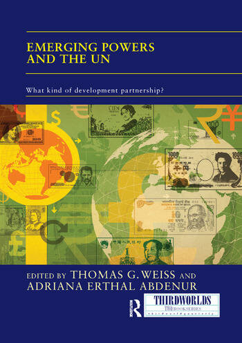 Emerging Powers and the UN What Kind of Development Partnership? book cover