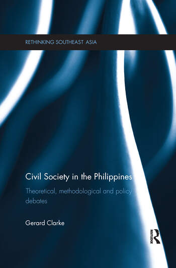 Civil Society in the Philippines Theoretical, Methodological and Policy Debates book cover