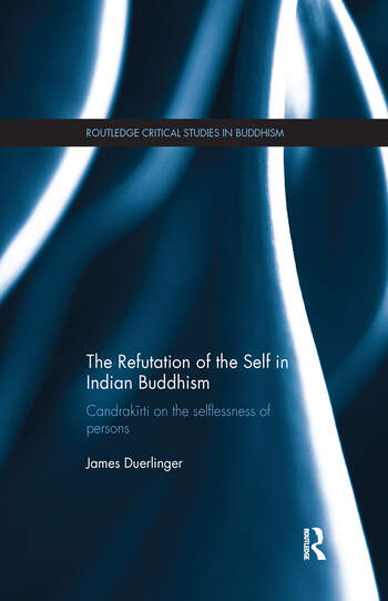 The Refutation of the Self in Indian Buddhism Candrakīrti on the Selflessness of Persons book cover