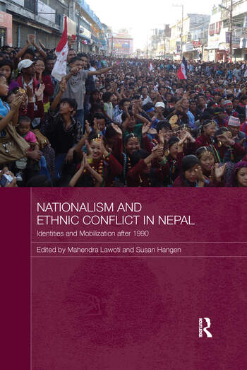 Nationalism and Ethnic Conflict in Nepal Identities and Mobilization after 1990 book cover