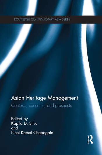 Asian Heritage Management Contexts, Concerns, and Prospects book cover