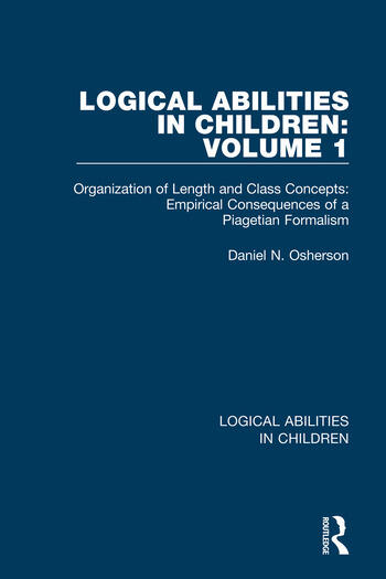 Logical Abilities in Children: Volume 1 Organization of Length and Class Concepts: Empirical Consequences of a Piagetian Formalism book cover