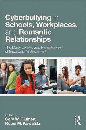 Cyberbullying in Schools, Workplaces, and Romantic Relationships The Many Lenses and Perspectives of Electronic Mistreatment book cover