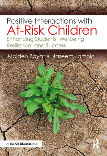 Positive Interactions with At-Risk Children Enhancing Students' Wellbeing, Resilience, and Success book cover