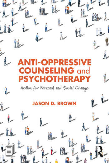 Anti-Oppressive Counseling and Psychotherapy Action for Personal and Social Change book cover