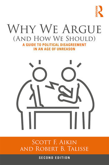 Why We Argue (And How We Should) A Guide to Political Disagreement in an Age of Unreason book cover