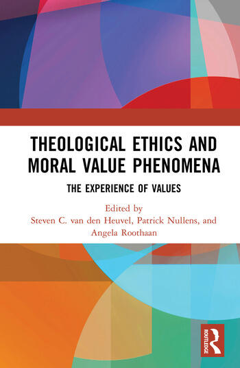 Theological Ethics and Moral Value Phenomena The Experience of Values book cover