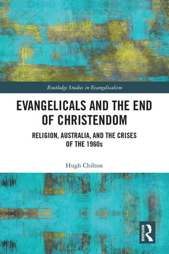 Evangelicals and the End of Christendom Religion, Australia and the Crises of the 1960s book cover