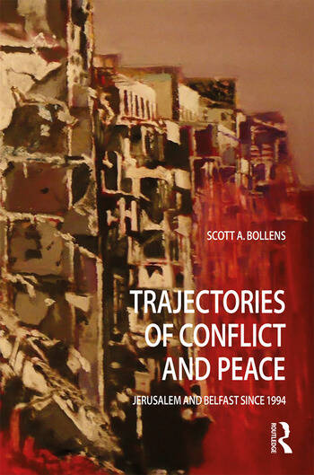 Trajectories of Conflict and Peace Jerusalem and Belfast Since 1994 book cover