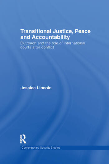 Transitional Justice, Peace and Accountability Outreach and the Role of International Courts after Conflict book cover