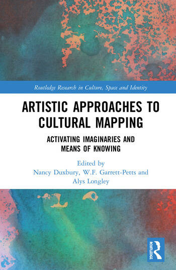 Artistic Approaches to Cultural Mapping Activating Imaginaries and Means of Knowing book cover