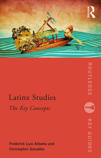 Latinx Studies The Key Concepts book cover
