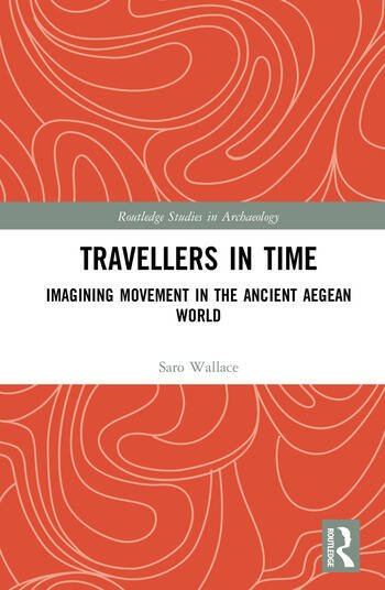 Travellers in Time Imagining Movement in the Ancient Aegean World book cover