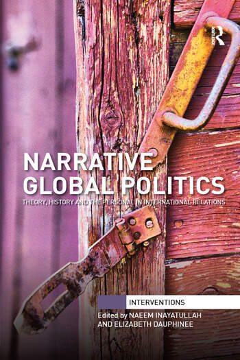Narrative Global Politics Theory, History and the Personal in International Relations book cover