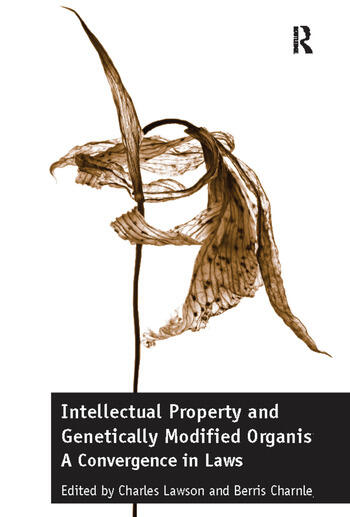 Intellectual Property and Genetically Modified Organisms A Convergence in Laws book cover