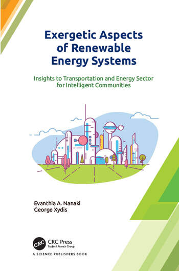 Exergetic Aspects of Renewable Energy Systems Insights to Transportation and Energy Sector for Intelligent Communities book cover