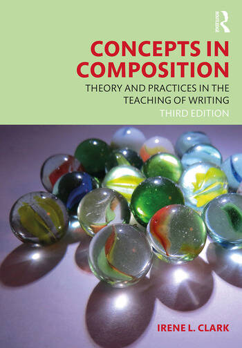 Concepts in Composition Theory and Practices in the Teaching of Writing book cover