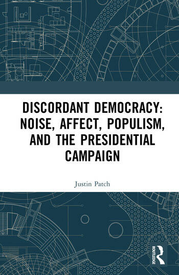 Discordant Democracy: Noise, Affect, Populism, and the Presidential Campaign book cover