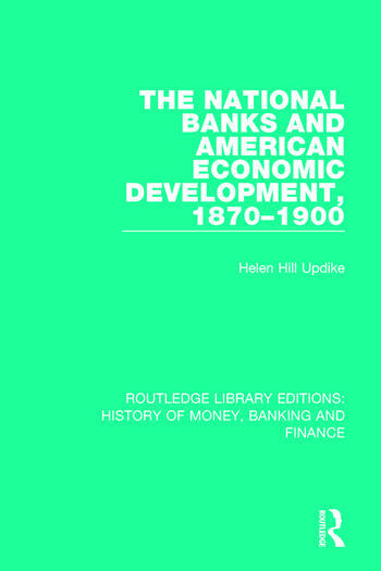 The National Banks and American Economic Development, 1870-1900 book cover