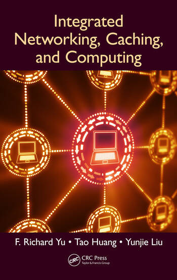 Integrated Networking, Caching, and Computing book cover