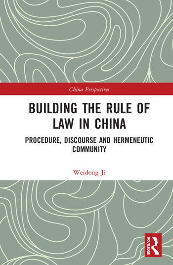 Building the Rule of Law in China Procedure, Discourse and Hermeneutic Community book cover