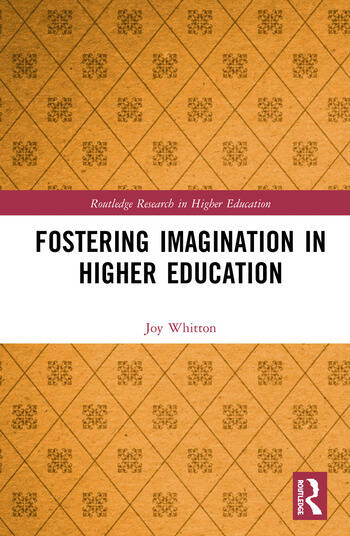 Fostering Imagination in Higher Education Disciplinary and Professional Practices book cover