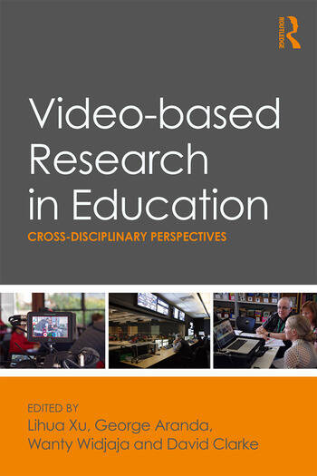 Video-based Research in Education Cross-disciplinary Perspectives book cover