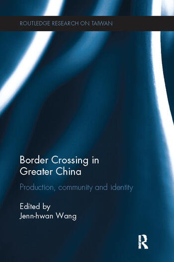 Border Crossing in Greater China Production, Community and Identity book cover