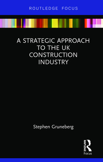 A Strategic Approach to the UK Construction Industry book cover