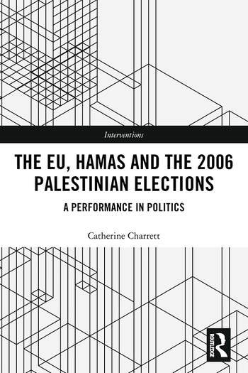The EU, Hamas and the 2006 Palestinian Elections A Performance in Politics book cover