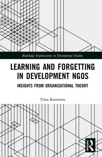 Learning and Forgetting in Development NGOs Insights from Organisational Theory book cover