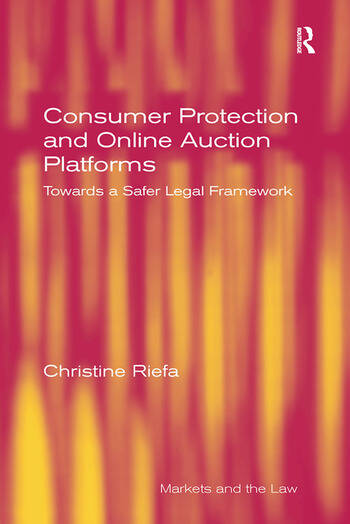 Consumer Protection and Online Auction Platforms Towards a Safer Legal Framework book cover