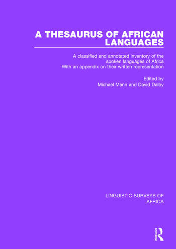 A Thesaurus of African Languages A Classified and Annotated Inventory of the Spoken Languages of Africa With an Appendix on Their Written Representation book cover