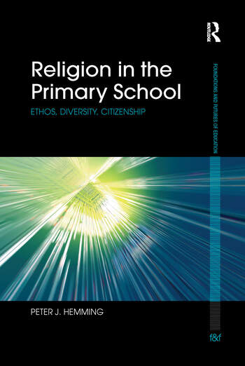 Religion in the Primary School Ethos, diversity, citizenship book cover