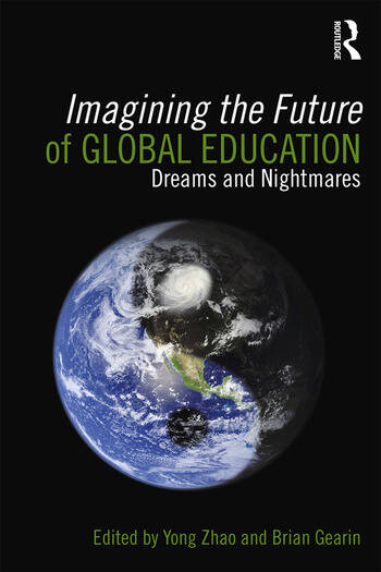 Imagining the Future of Global Education Dreams and Nightmares book cover