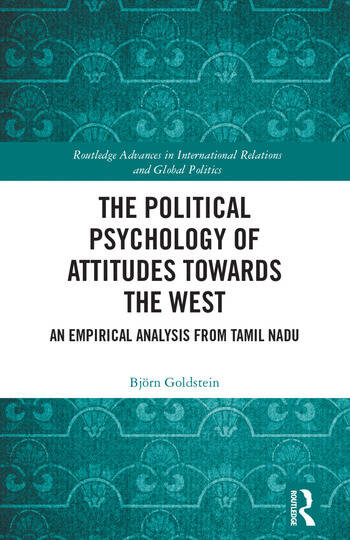 The Political Psychology of Attitudes towards the West An Empirical Analysis from Tamil Nadu book cover