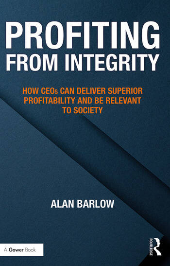 Profiting from Integrity How CEOs Can Deliver Superior Profitability and Be Relevant to Society book cover