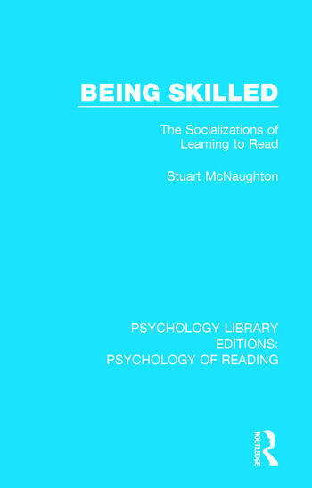 Being Skilled The Socializations of Learning to Read book cover