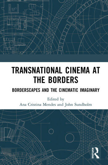 Transnational Cinema at the Borders Borderscapes and the cinematic imaginary book cover